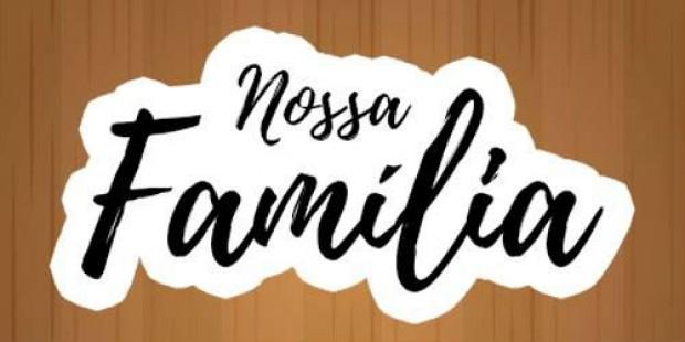 Nossa Família - 03/05/19