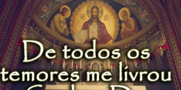 De todos os temores me livrou o Senhor